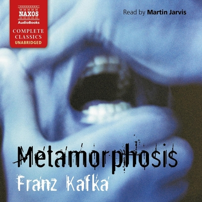 Metamorphosis - Kafka, Franz, and Jarvis, Martin (Read by)