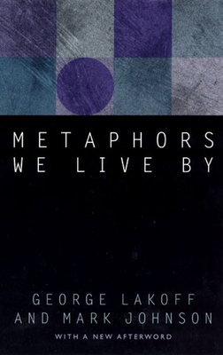 Metaphors We Live by - Lakoff, George, and Johnson, Mark, Dr., (Sa