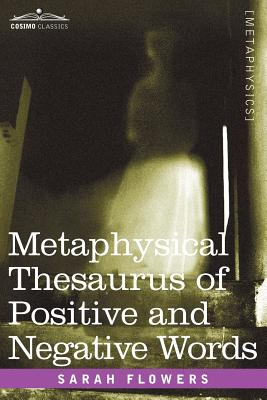 Metaphysical Thesaurus of Positive and Negative Words - Flowers, Sarah