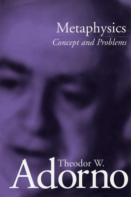 Metaphysics: Concept and Problems - Adorno, Theodor, and Tiedemann, Rolf, Professor (Editor), and Jephcott, Edmund (Translated by)