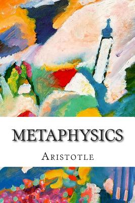 Metaphysics - Aristotle, and Ross, W D (Translated by)
