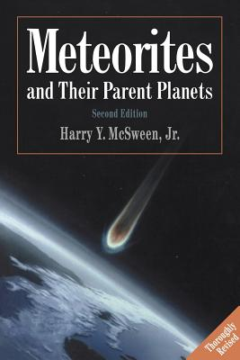 Meteorites and Their Parent Planets - McSween, Harry Y, Professor, Jr., and McSween, Jr