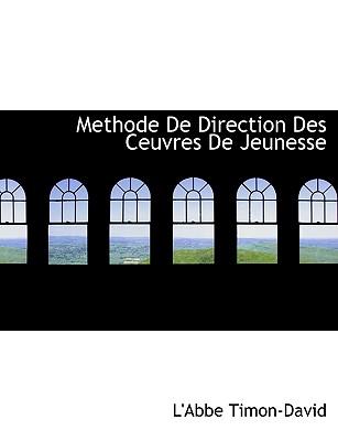 Methode de Direction Des Ceuvres de Jeunesse - Timon-David, L'Abbe