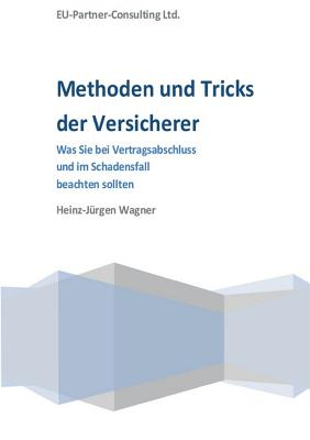 Methoden Und Tricks Der Versicherer - Wagner, Heinz-Jurgen, and Eu-Partner Consutling Ltd (Editor)