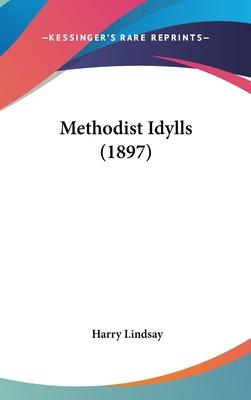 Methodist Idylls (1897) - Lindsay, Harry