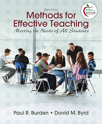 Methods for Effective Teaching: Meeting the Needs of All Students - Burden, Paul R, Dr., and Byrd, David M, Professor