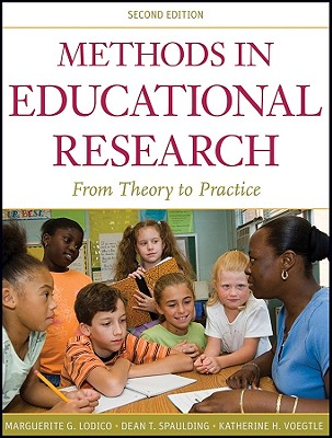 Methods in Educational Research: From Theory to Practice - Lodico, Marguerite G, Dr., and Spaulding, Dean T, Dr., and Voegtle, Katherine H, Dr.