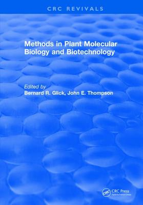 Methods in Plant Molecular Biology and Biotechnology - Glick, Bernard R.