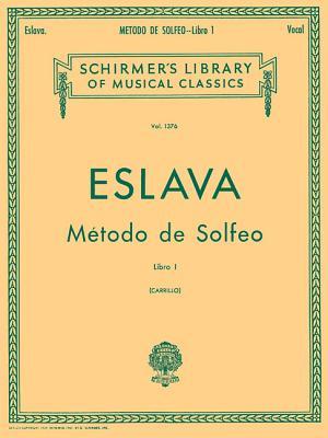 Metodo de Solfeo - Book I: Voice Technique - Eslava, D Hilarion (Composer)