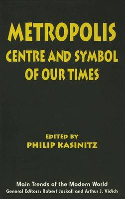 Metropolis: Centre and Symbol of Our Times - Kasinitz, Philip (Editor)