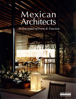 Mexican Architects: Encounter of Form and Function - Am Editores, and Various, and de Haro, Fernando