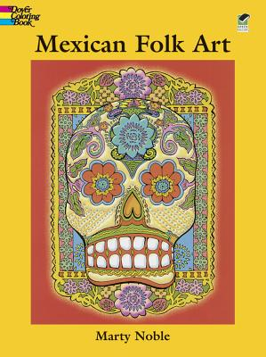 Mexican Folk Art: Coloring Book - Noble, Marty