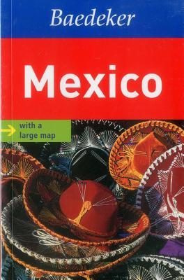 Mexico Baedeker Travel Guide - Bleyleben, Anita Von, and Baedeker