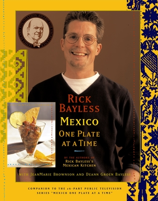 Mexico One Plate at a Time - Bayless, Rick