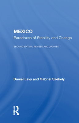 Mexico: Paradoxes of Stability and Change - Levy, Daniel
