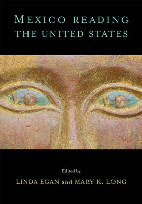 Mexico Reading the United States - Egan, Linda (Editor)