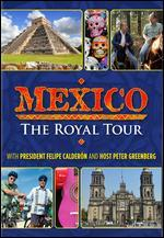 Mexico: The Royal Tour