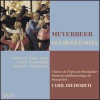 Meyerbeer: Les Huguenots - Andrée Didier (soprano); Antoine Garcin (baritone); Boris Martinovich (bass baritone);...
