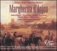 Meyerbeer: Margherita d'Anjou - Alastair Miles (vocals); Annick Massis (vocals); Bruce Ford (vocals); Colin Lee (vocals); Daniela Barcellona (vocals);...