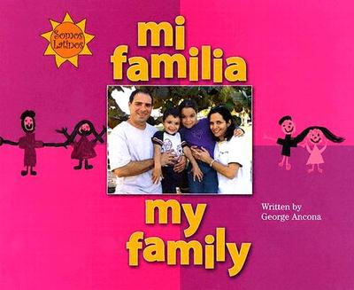 Mi Familia/My Family - Ancona, George, and Campoy, F Isabel, and Ada, Alma Flor