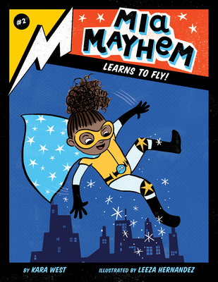 MIA Mayhem Learns to Fly!: #2 - West, Kara