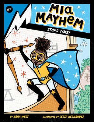 MIA Mayhem Stops Time!: #5 - West, Kara