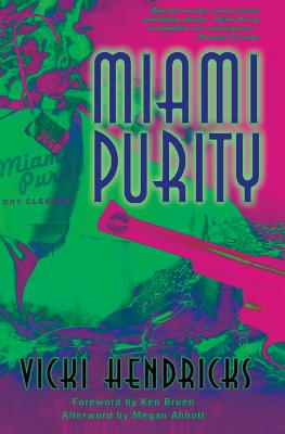 Miami Purity - Hendricks, Vicki, and Abbott, Megan (Foreword by)
