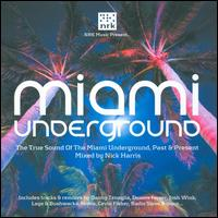 Miami Underground: Mixed by Nick Harris - Nick Harris & The Soundbarriers