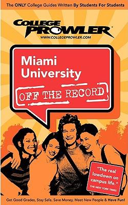 Miami University of Ohio (College Prowler Guide) - Garrett, Tiffany