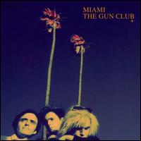 Miami - The Gun Club