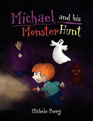 Michael and His Monster Hunt - Perry, Michele