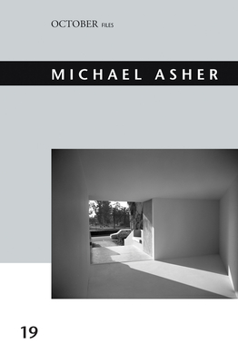 Michael Asher: Volume 19 - King, Jennifer (Contributions by), and Munger, Barbara (Contributions by), and Ballatore, Sandy (Contributions by)
