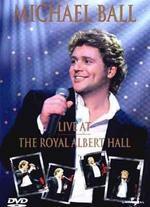 Michael Ball: Live at the Royal Albert Hall