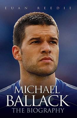 Michael Ballack: The Biography - Reedie, Euan