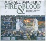 Michael Daugherty: Fire and Blood; MotorCity Triptych; Raise the Roof