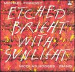 Michael Finnissy: Etched Bright with Sunlight