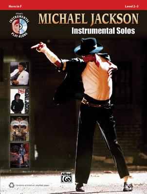 Michael Jackson Instrumental Solos, Horn in F: Level 2-3 - Jackson, Michael, and Galliford, Bill, and Neuburg, Ethan