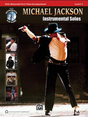Michael Jackson Instrumental Solos, Violin: Level 2-3 - Jackson, Michael, and Galliford, Bill, and Neuburg, Ethan