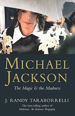 Michael Jackson: The Magic and the Madness - Taraborrelli, J. Randy