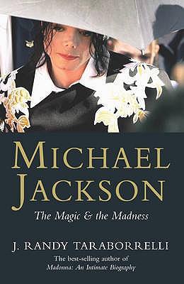 Michael Jackson: The Magic and the Madness - Taraborrelli, J. Randy
