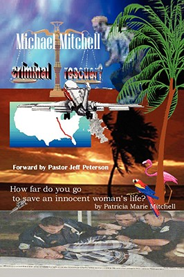 Michael Mitchell - Criminal or Rescuer? - Mitchell, Patricia Marie