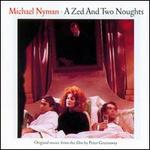 Michael Nyman: A Zed and Two Noughts [Original Soundtrack]