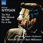 Michael Nyman: The Man Who Mistook His Wife for a Hat