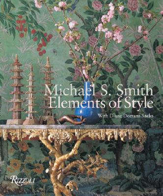 Michael S. Smith Elements of Style - Smith, Michael S, and Dorrans Saeks, Diane
