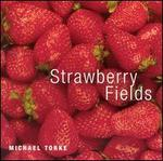 Michael Torke: Strawberry Fields
