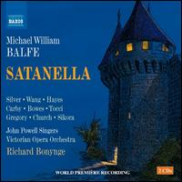 Michael William Balfe: Satanella - Anthony Gregory (baritone); Catherine Carby (soprano); Elizabeth Sikora (mezzo-soprano); Frank Church (baritone);...