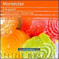 Michel Pignolet de Mont�clair: � la Guerre! - Antonio Frige (harpsichord); Ensemble Pian & Forte; Gabriele Cassone (trumpet)