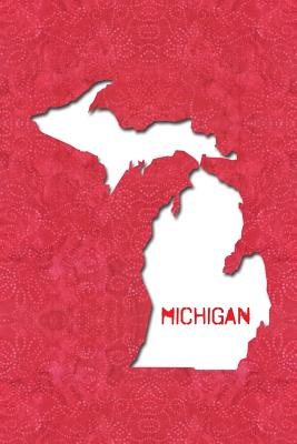 Michigan: 6x9 lined journal: The Great State of Michigan USA: The Great Lake(s) State: The Wolverine State - America the Beautiful Press