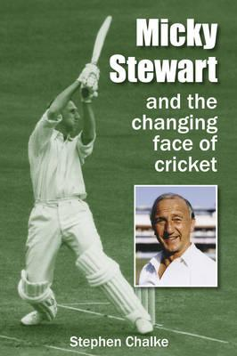 Micky Stewart Changing the Face of Crick - Chalke, Stephen
