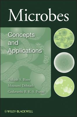 Microbes: Concepts and Applications - Bisen, Prakash S